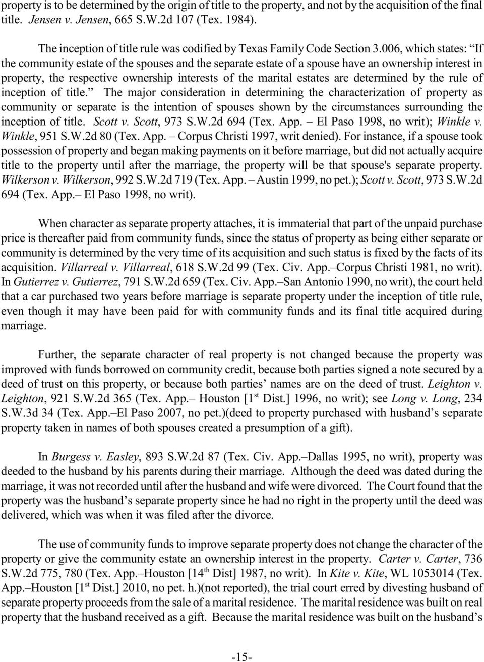 006, which ates: If e community eate of e spouses and e separate eate of a spouse have an ownership intere in property, e respective ownership interes of e marital eates are determined by e rule of