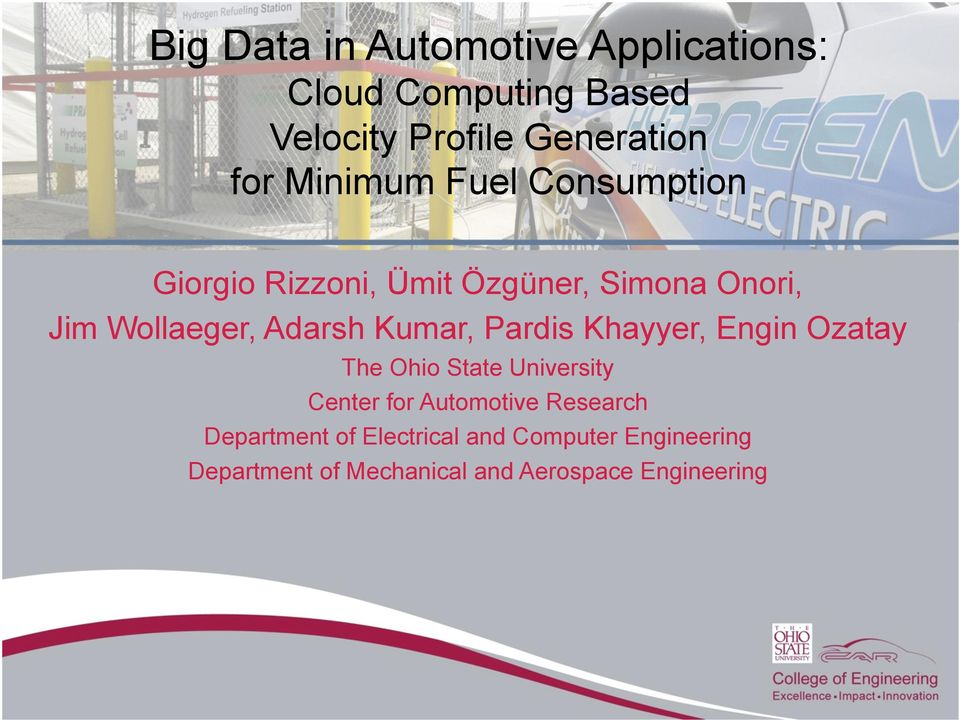 Kumar, Pardis Khayyer, Engin Ozatay The Ohio State University Center for Automotive Research