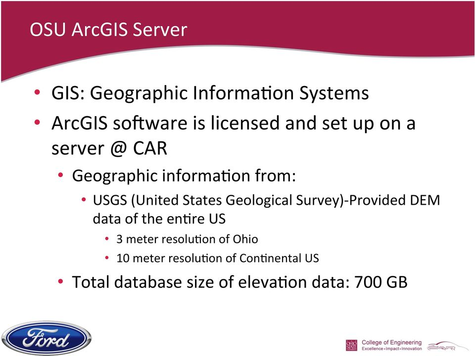 Geological Survey)- Provided DEM data of the en+re US 3 meter resolu+on of Ohio