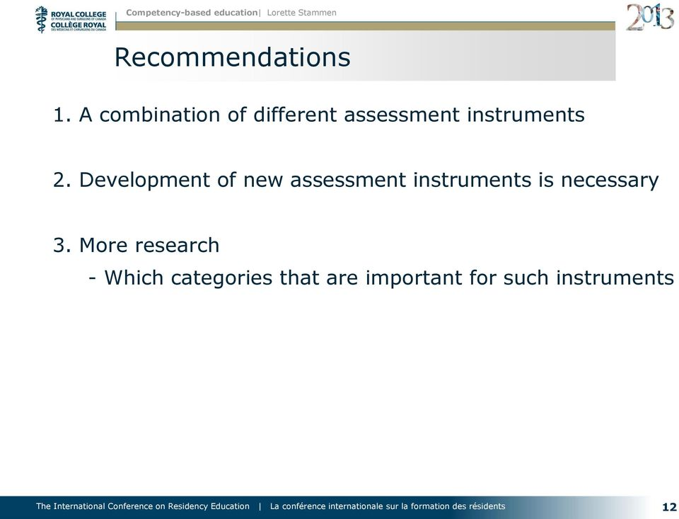 Development of new assessment instruments is