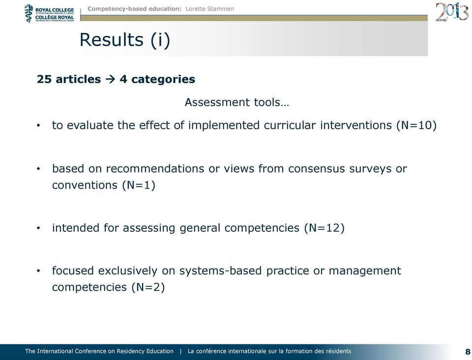 consensus surveys or conventions (N=1) intended for assessing general competencies