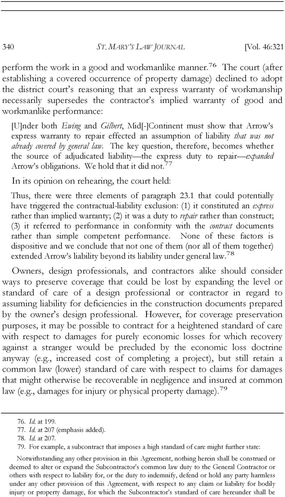 contractor s implied warranty of good and workmanlike performance: [U]nder both Ewing and Gilbert, Mid[-]Continent must show that Arrow s express warranty to repair effected an assumption of