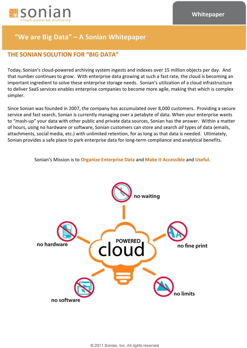 Sonian s utilization of a cloud infrastructure to deliver SaaS services enables enterprise companies to become more agile, making that which is complex simpler.