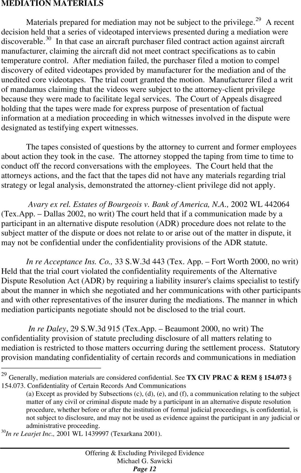 30 In that case an aircraft purchaser filed contract action against aircraft manufacturer, claiming the aircraft did not meet contract specifications as to cabin temperature control.
