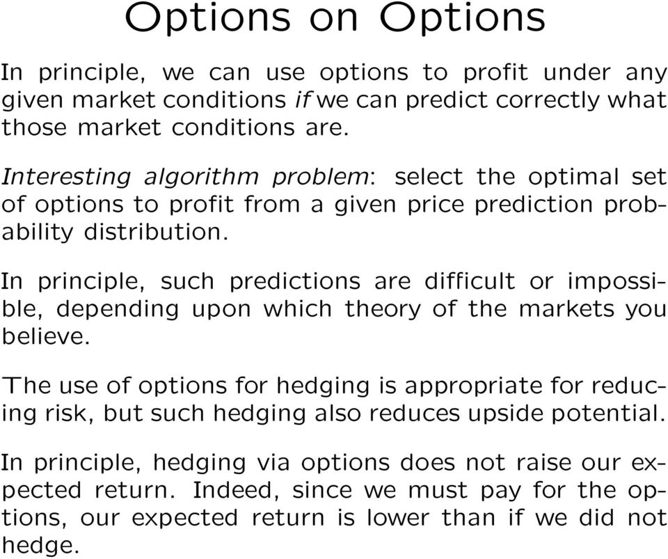 In principle, such predictions are difficult or impossible, depending upon which theory of the markets you believe.