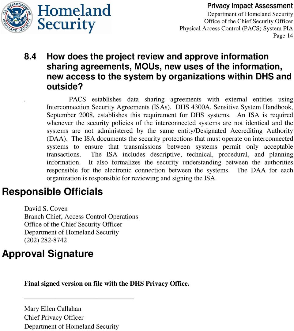 DHS 4300A, Sensitive System Handbook, September 2008, establishes this requirement for DHS systems.