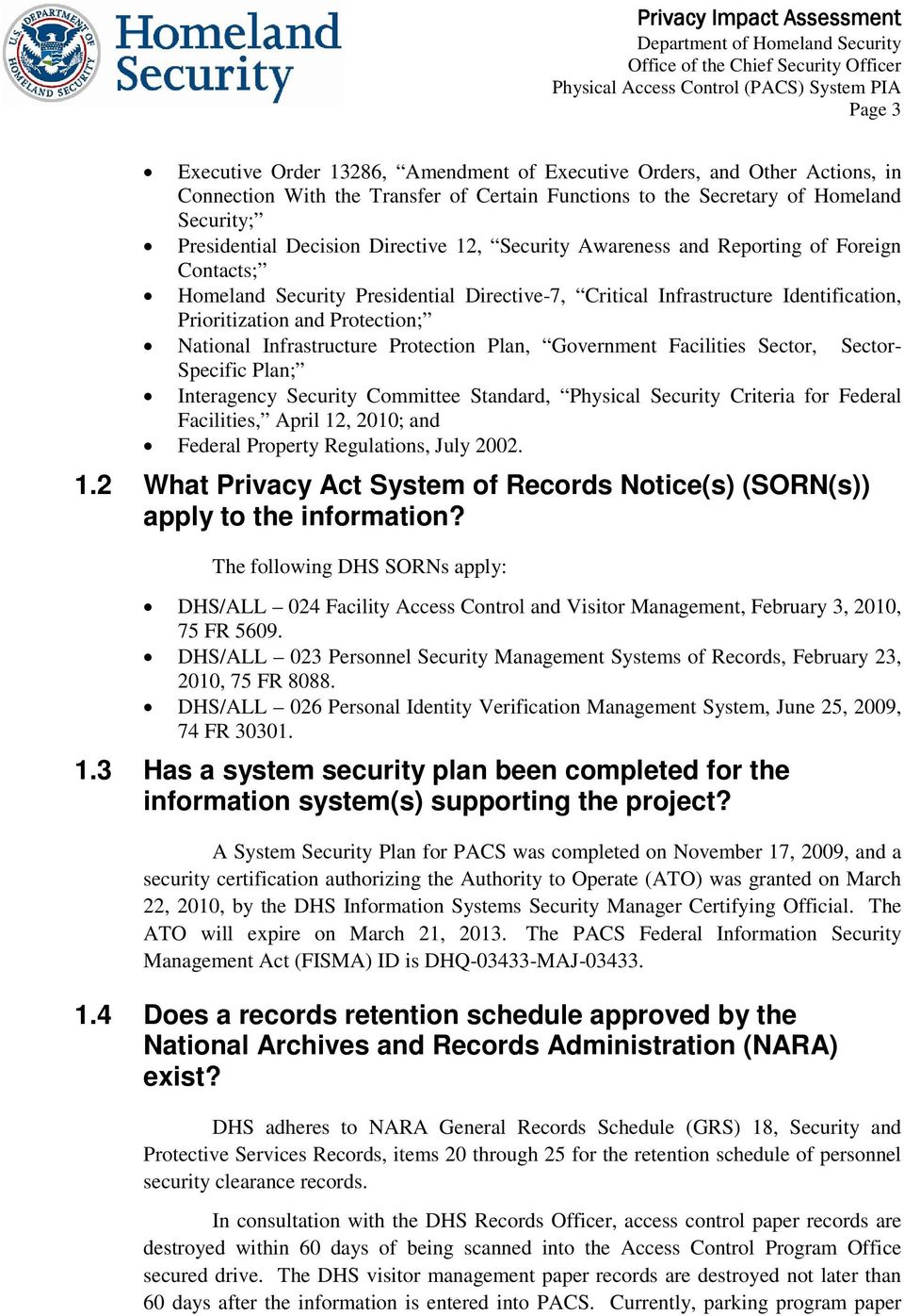 Infrastructure Protection Plan, Government Facilities Sector, Sector- Specific Plan; Interagency Security Committee Standard, Physical Security Criteria for Federal Facilities, April 12, 2010; and
