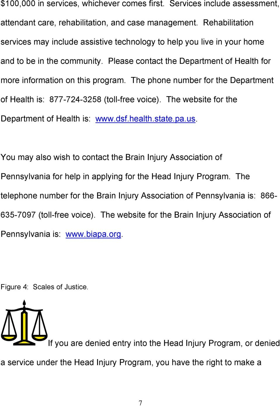 The phone number for the Department of Health is: 877-724-3258 (toll-free voice). The website for the Department of Health is: www.dsf.health.state.pa.us.
