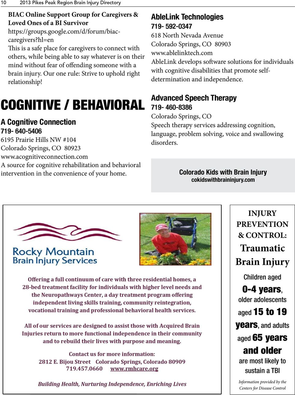 Our one rule: Strive to uphold right relationship! COGNITIVE / BEHAVIORAL A Cognitive Connection 719-640-5406 6195 Prairie Hills NW #104 Colorado Springs, CO 80923 www.acognitiveconnection.