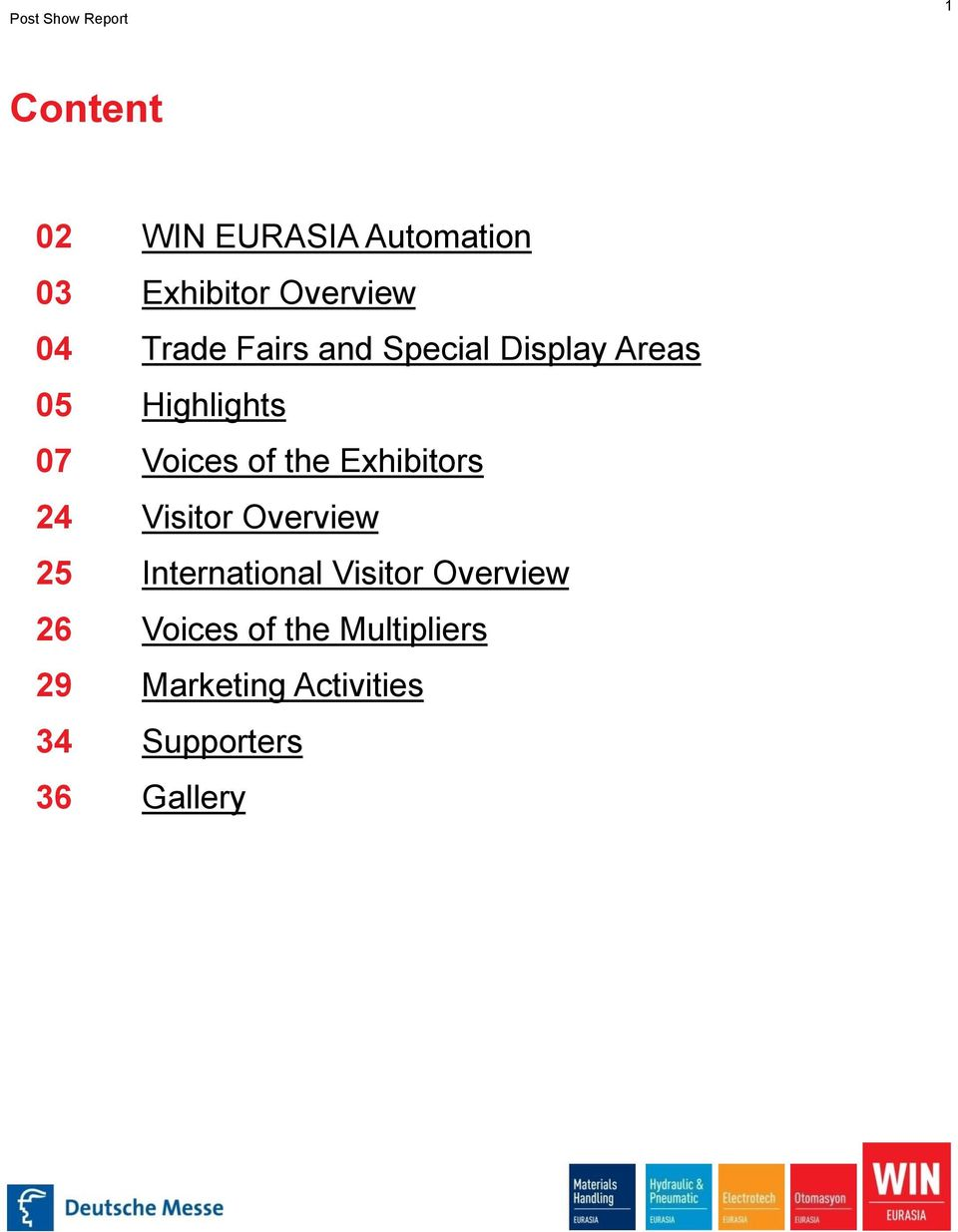 Exhibitors 24 Visitor Overview 25 International Visitor Overview 26