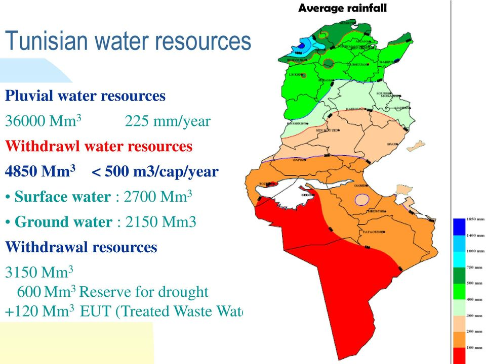 Surface water : 2700 Mm 3 Ground water : 2150 Mm3 Withdrawal resources