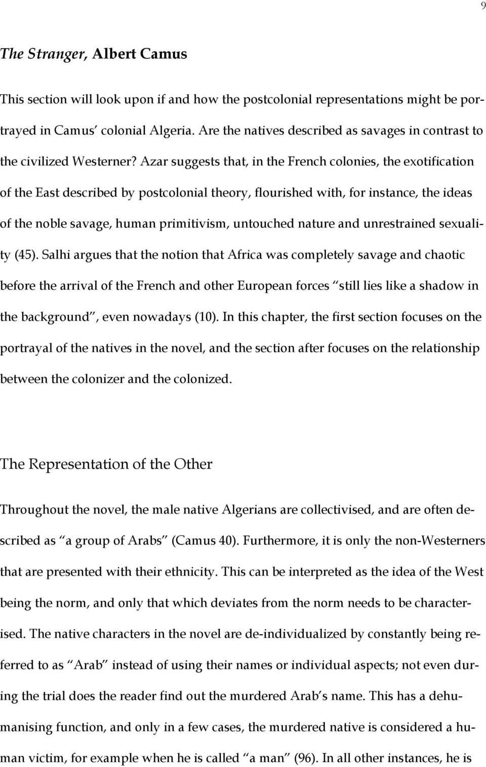 Azar suggests that, in the French colonies, the exotification of the East described by postcolonial theory, flourished with, for instance, the ideas of the noble savage, human primitivism, untouched