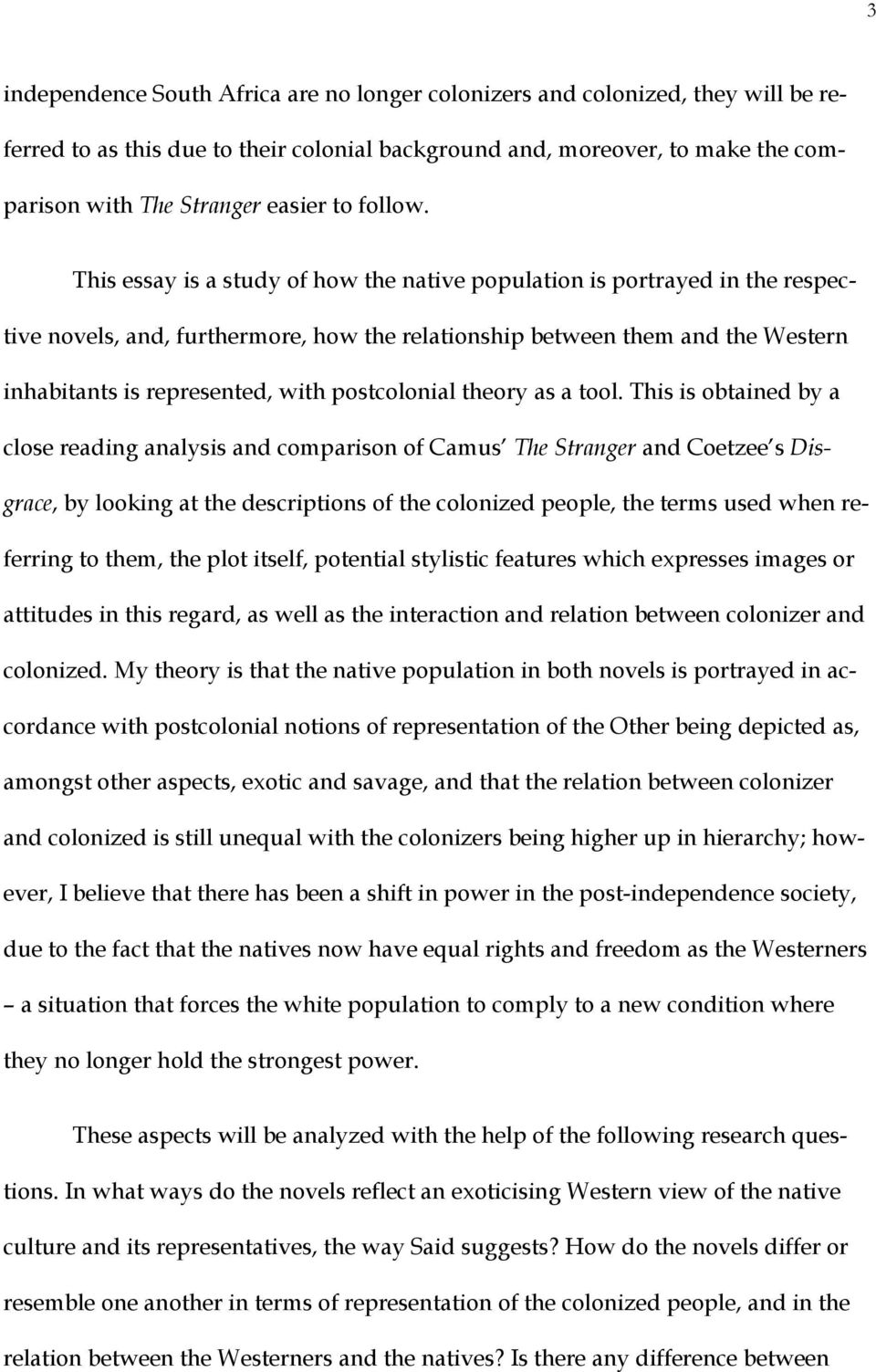 This essay is a study of how the native population is portrayed in the respective novels, and, furthermore, how the relationship between them and the Western inhabitants is represented, with