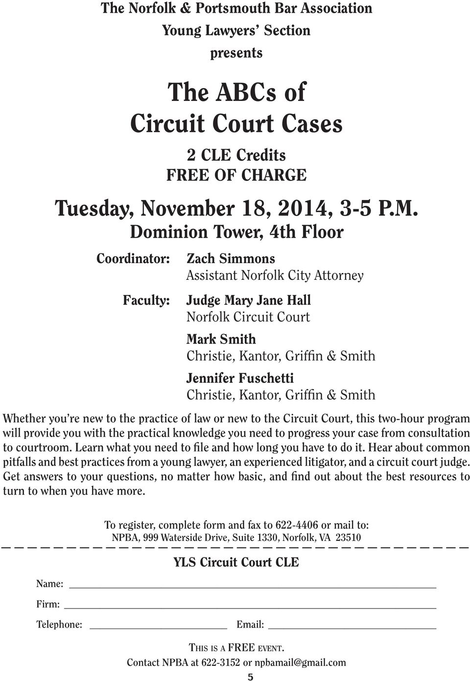 Christie, Kantor, Griffin & Smith Whether you re new to the practice of law or new to the Circuit Court, this two-hour program will provide you with the practical knowledge you need to progress your