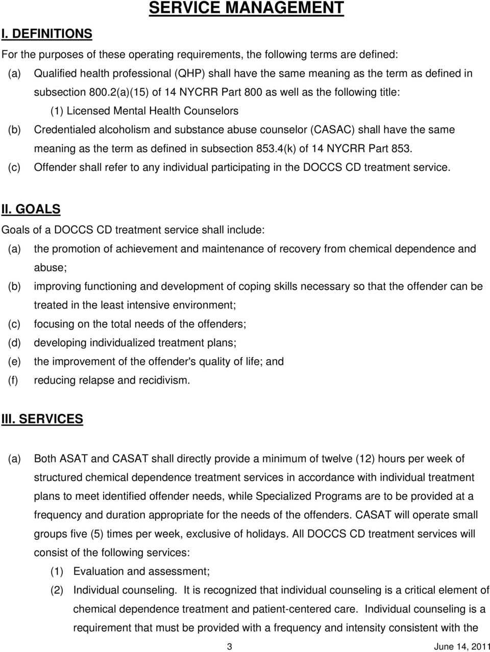 800.2(a)(15) of 14 NYCRR Part 800 as well as the following title: (1) Licensed Mental Health Counselors (b) Credentialed alcoholism and substance abuse counselor (CASAC) shall have the same meaning