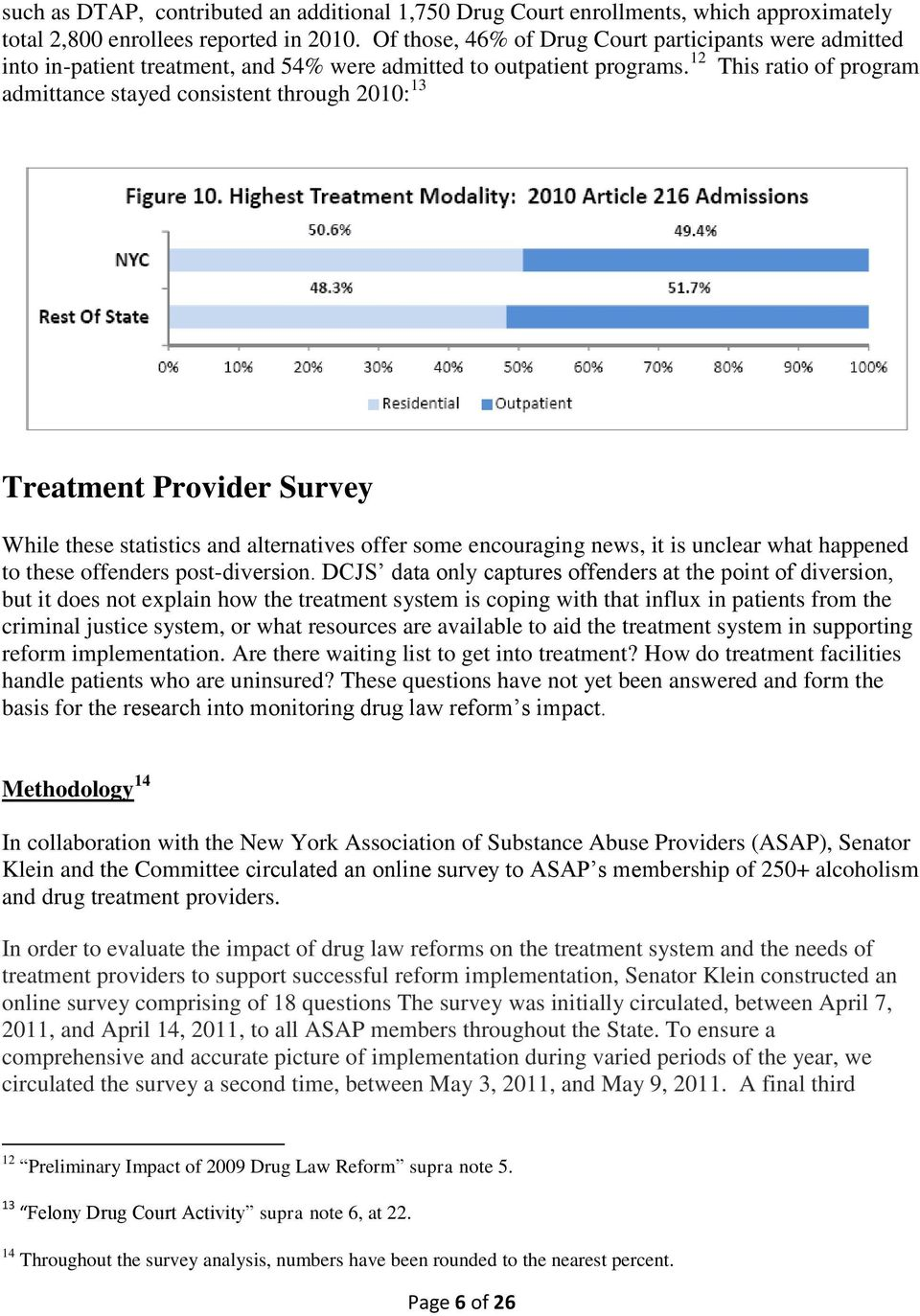 12 This ratio of program admittance stayed consistent through 2010: 13 Treatment Provider Survey While these statistics and alternatives offer some encouraging news, it is unclear what happened to