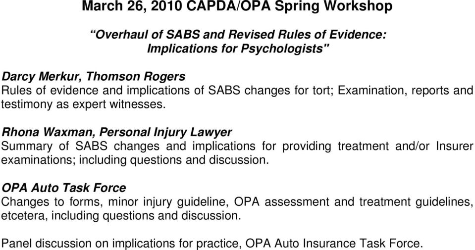 Rhona Waxman, Personal Injury Lawyer Summary of SABS changes and implications for providing treatment and/or Insurer examinations; including questions and