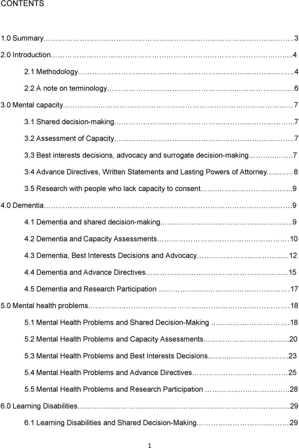 .....9 4.2 Dementia and Capacity Assessments.10 4.3 Dementia, Best Interests Decisions and Advocacy...12 4.4 Dementia and Advance Directives...15 4.5 Dementia and Research Participation....17 5.