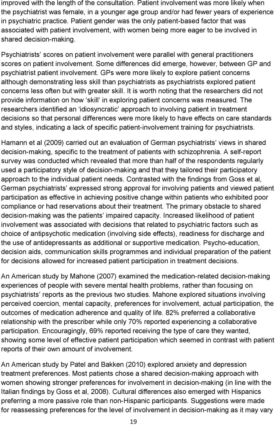 Psychiatrists scores on patient involvement were parallel with general practitioners scores on patient involvement.