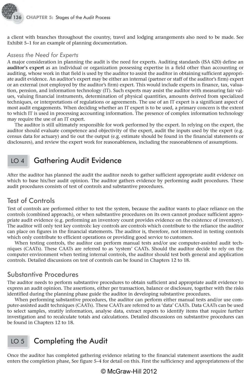 Auditing standards (ISA 620) define an auditor s expert as an individual or organization possessing expertise in a field other than accounting or auditing, whose work in that field is used by the