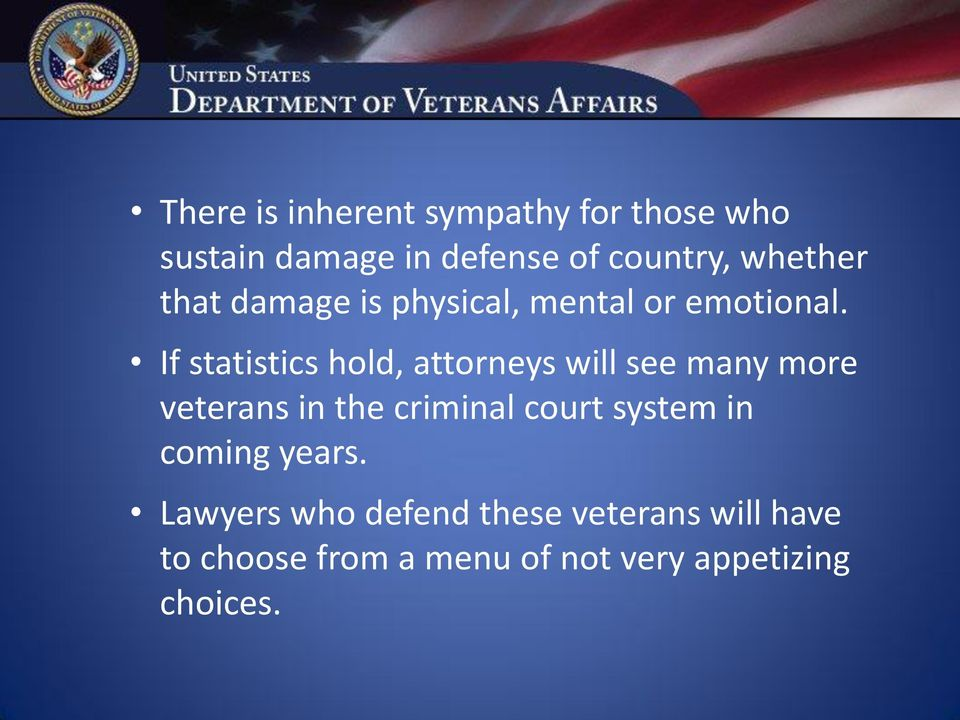 If statistics hold, attorneys will see many more veterans in the criminal court