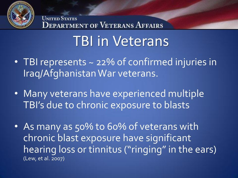 Many veterans have experienced multiple TBI s due to chronic exposure to blasts