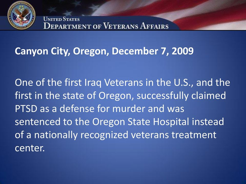 , and the first in the state of Oregon, successfully claimed PTSD as