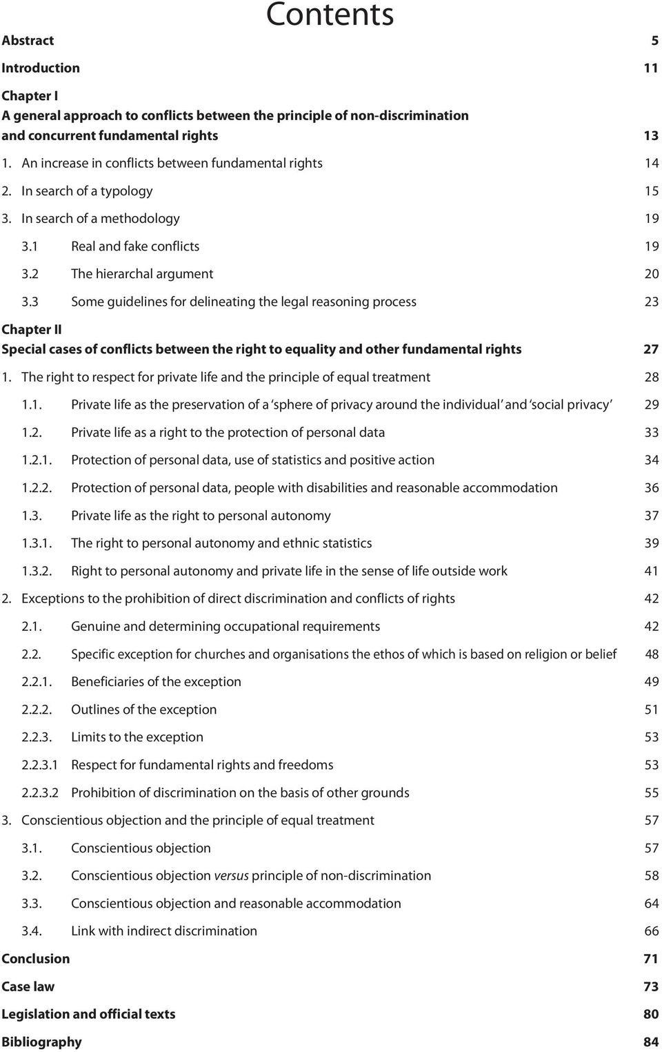 3 Some guidelines for delineating the legal reasoning process 23 Chapter II Special cases of conflicts between the right to equality and other fundamental rights 27 1.