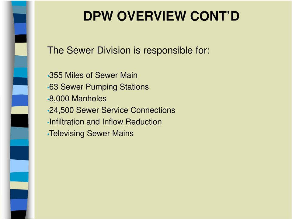Stations 8,000 Manholes 24,500 Sewer Service