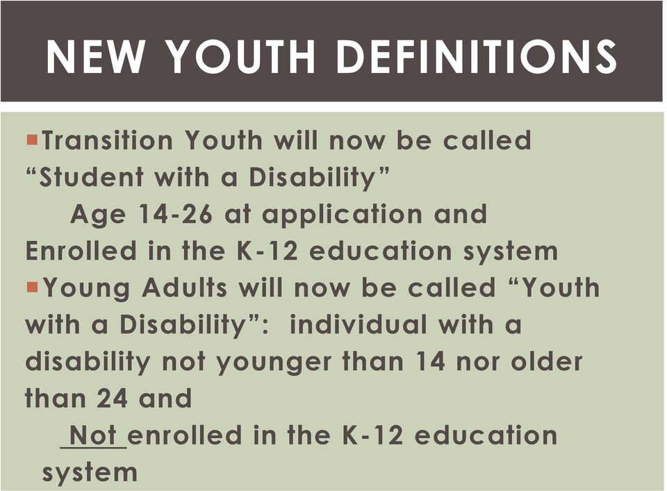 Young Adults will now be called Youth with a Disability : individual with a