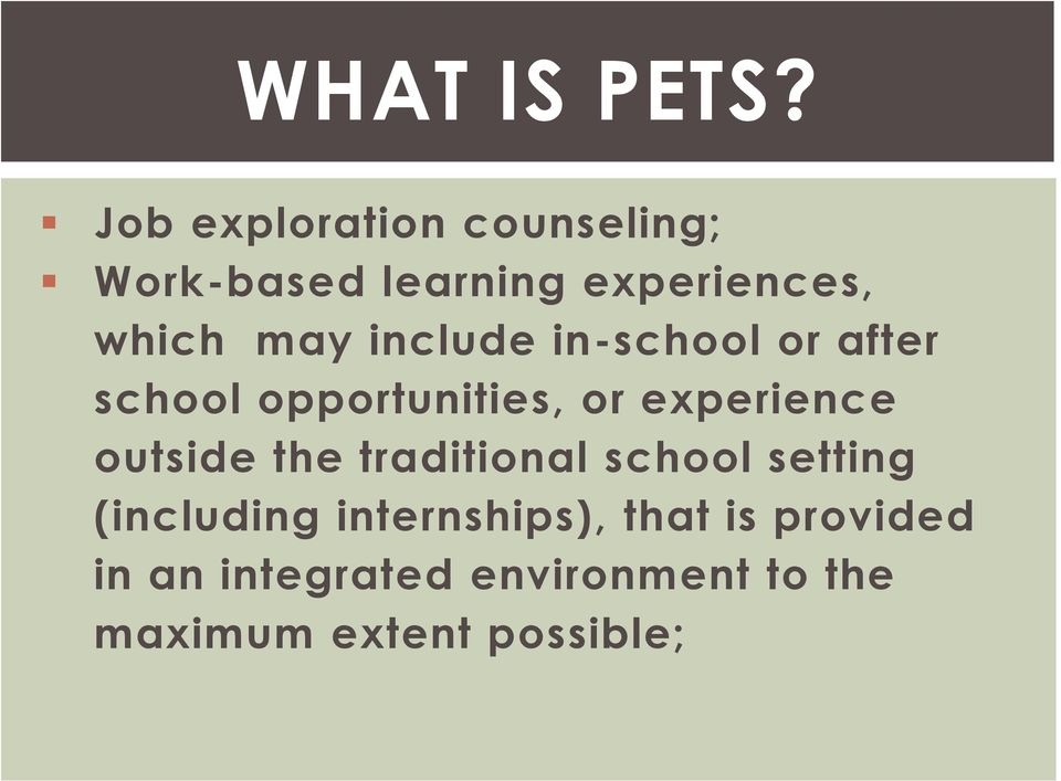 include in-school or after school opportunities, or experience outside