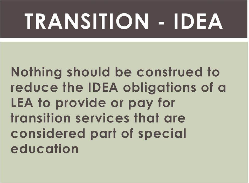 a LEA to provide or pay for transition