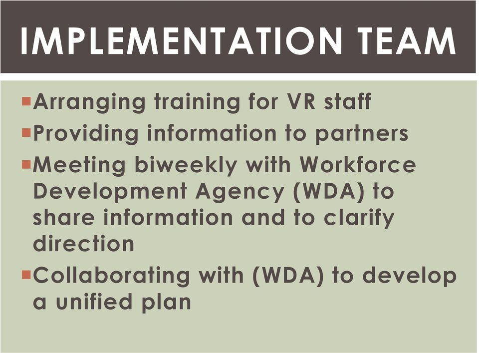 Workforce Development Agency (WDA) to share information and