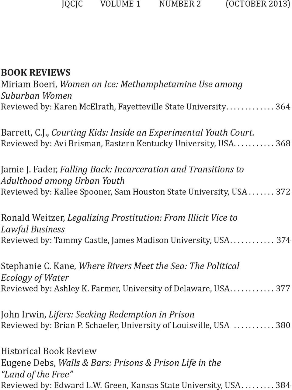 Fader, Falling Back: Incarceration and Transitions to Adulthood among Urban Youth Reviewed by: Kallee Spooner, Sam Houston State University, USA.