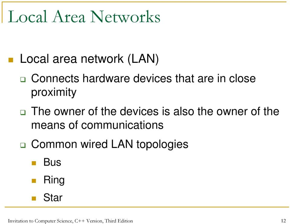 the owner of the means of communications Common wired LAN topologies