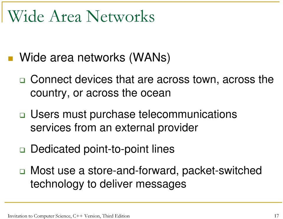 external provider Dedicated point-to-point lines Most use a store-and-forward,