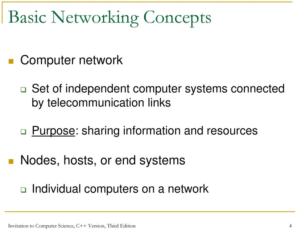 information and resources Nodes, hosts, or end systems Individual