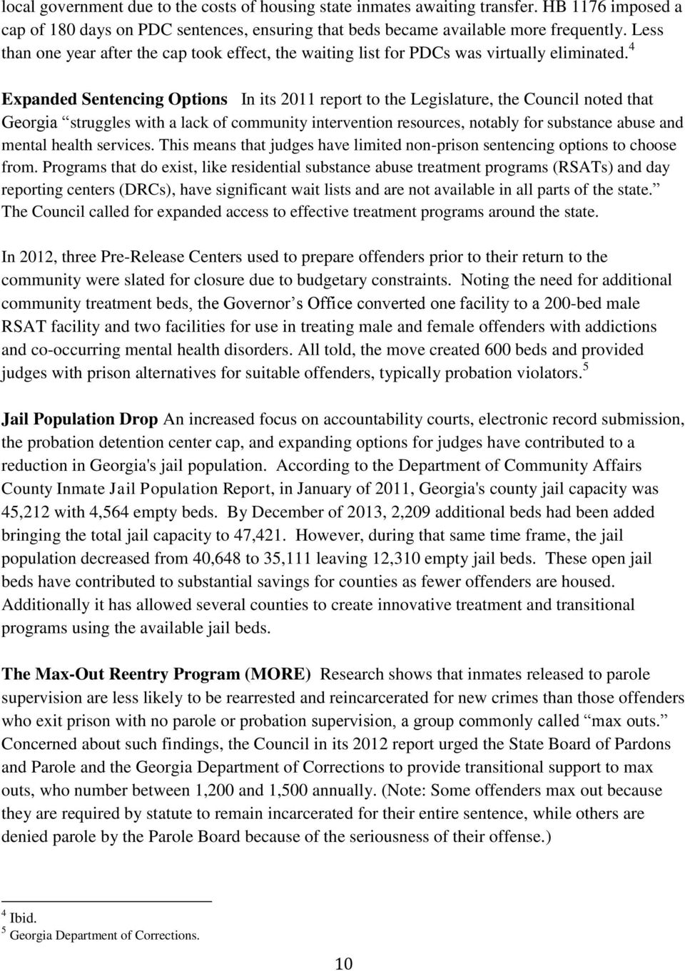 4 Expanded Sentencing Options In its 2011 report to the Legislature, the Council noted that Georgia struggles with a lack of community intervention resources, notably for substance abuse and mental