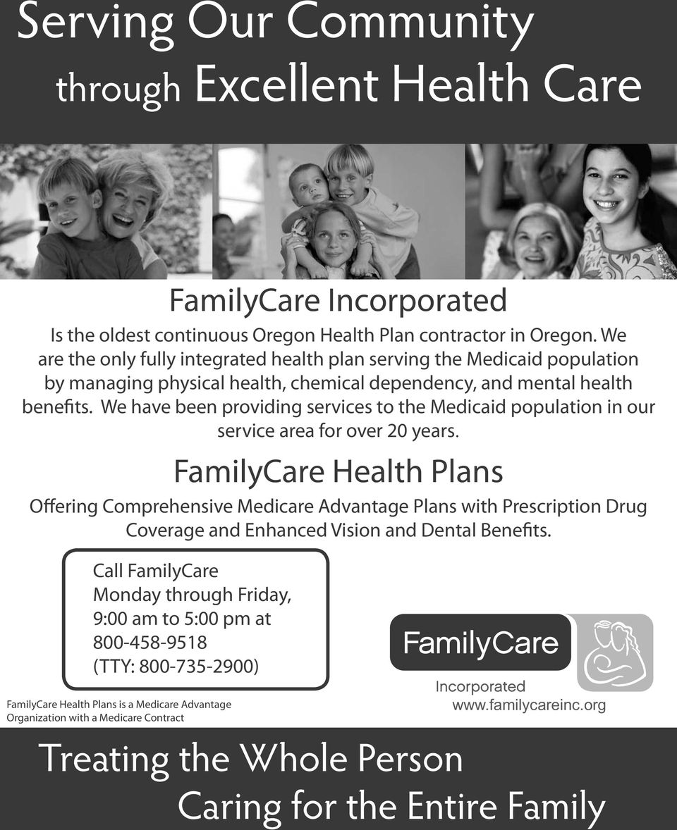 We have been providing services to the Medicaid population in our service area for over 20 years.