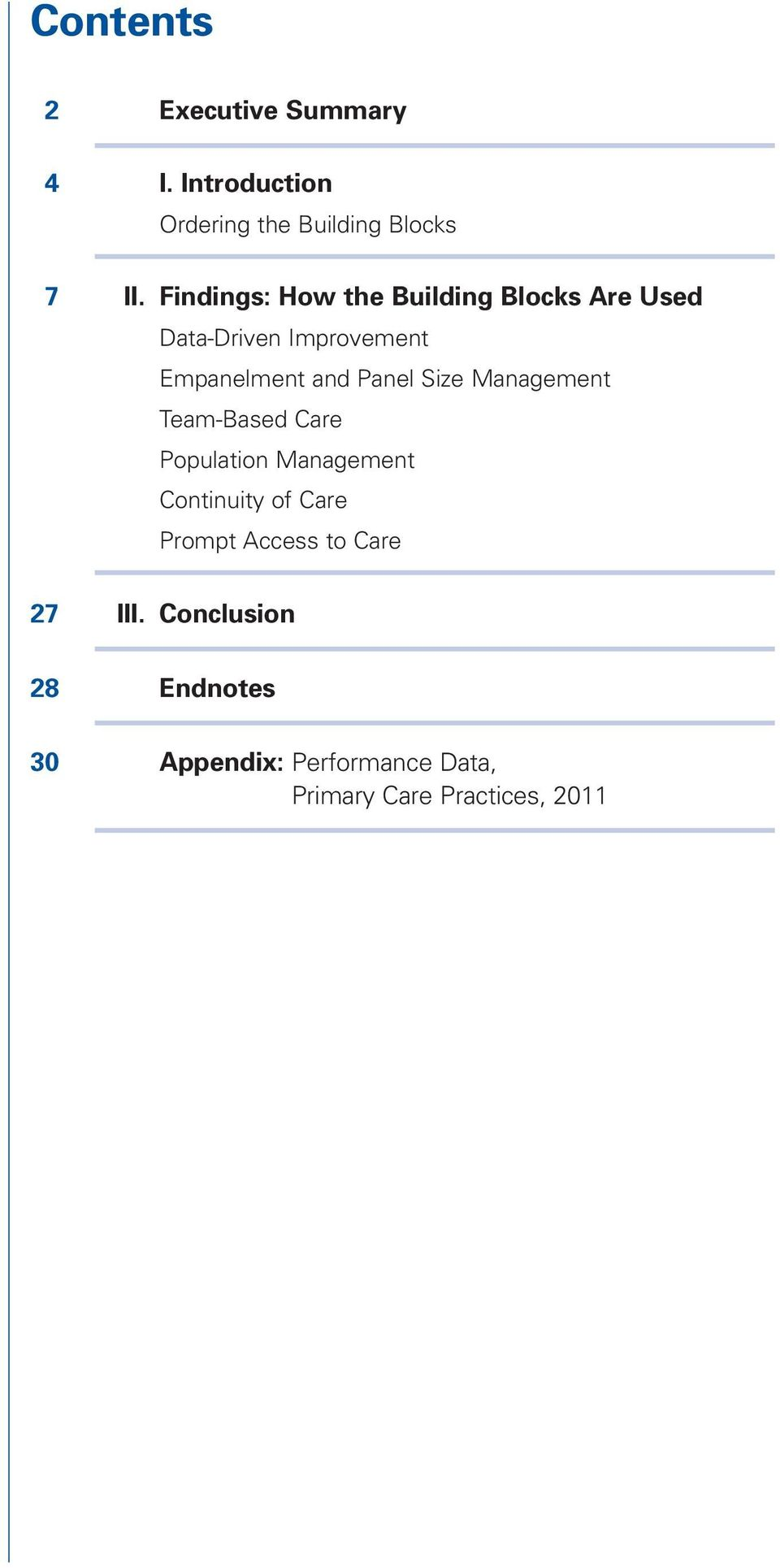Size Management Team-Based Care Population Management Continuity of Care Prompt Access