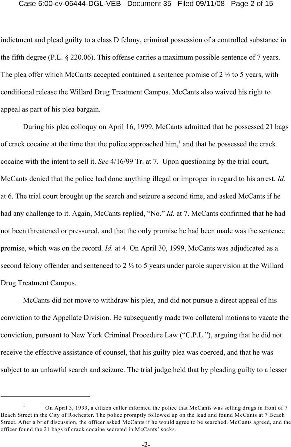 The plea offer which McCants accepted contained a sentence promise of 2 ½ to 5 years, with conditional release the Willard Drug Treatment Campus.