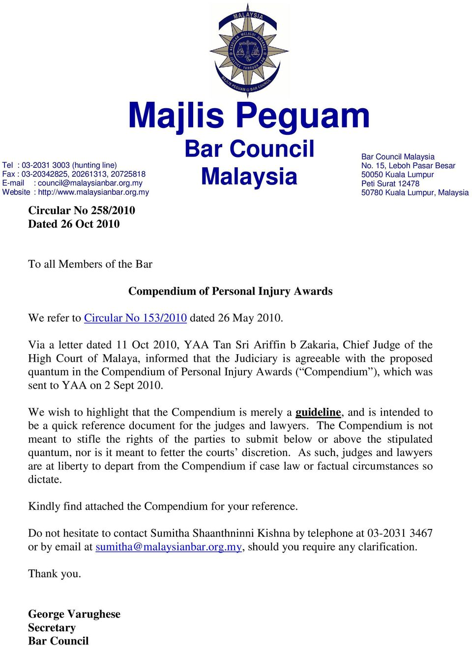 15, Leboh Pasar Besar 50050 Kuala Lumpur Peti Surat 12478 50780 Kuala Lumpur, Malaysia To all Members of the Bar Compendium of Personal Injury Awards We refer to Circular No 153/2010 dated 26 May