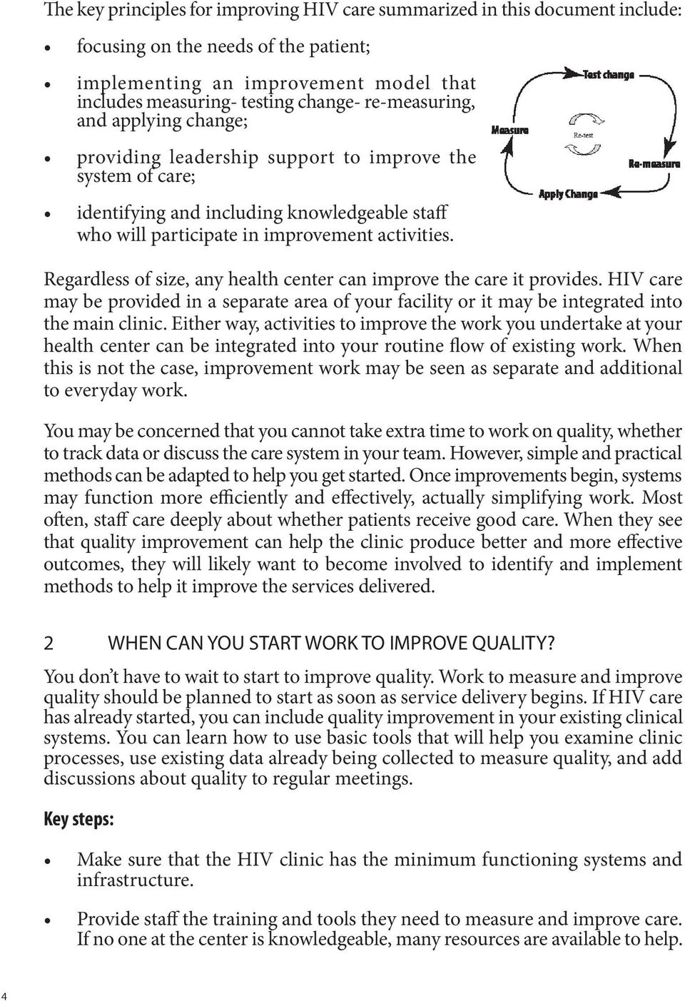 Regardless of size, any health center can improve the care it provides. HIV care may be provided in a separate area of your facility or it may be integrated into the main clinic.