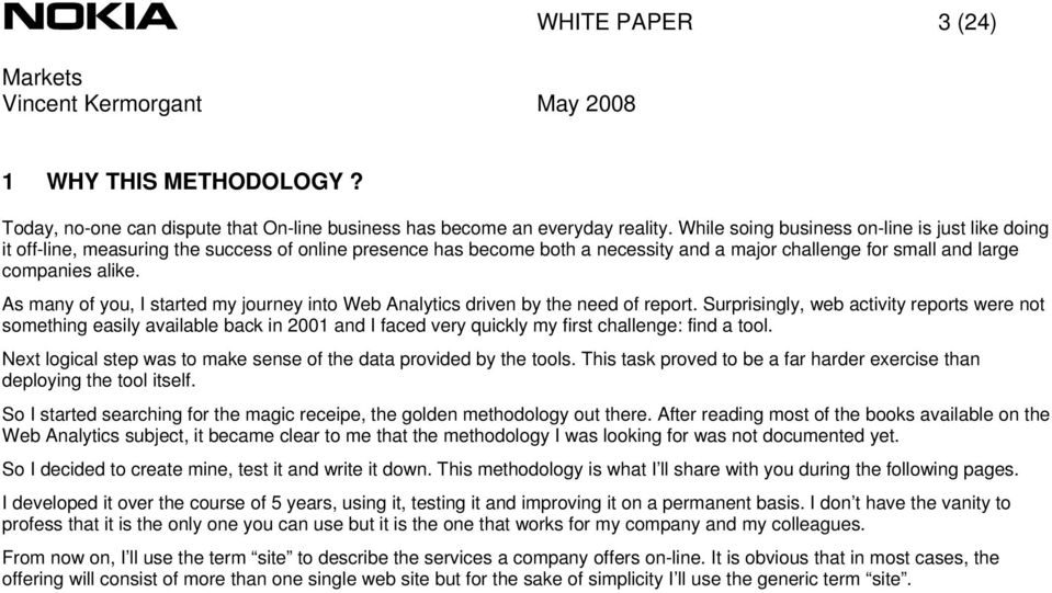As many of you, I started my journey into Web Analytics driven by the need of report.