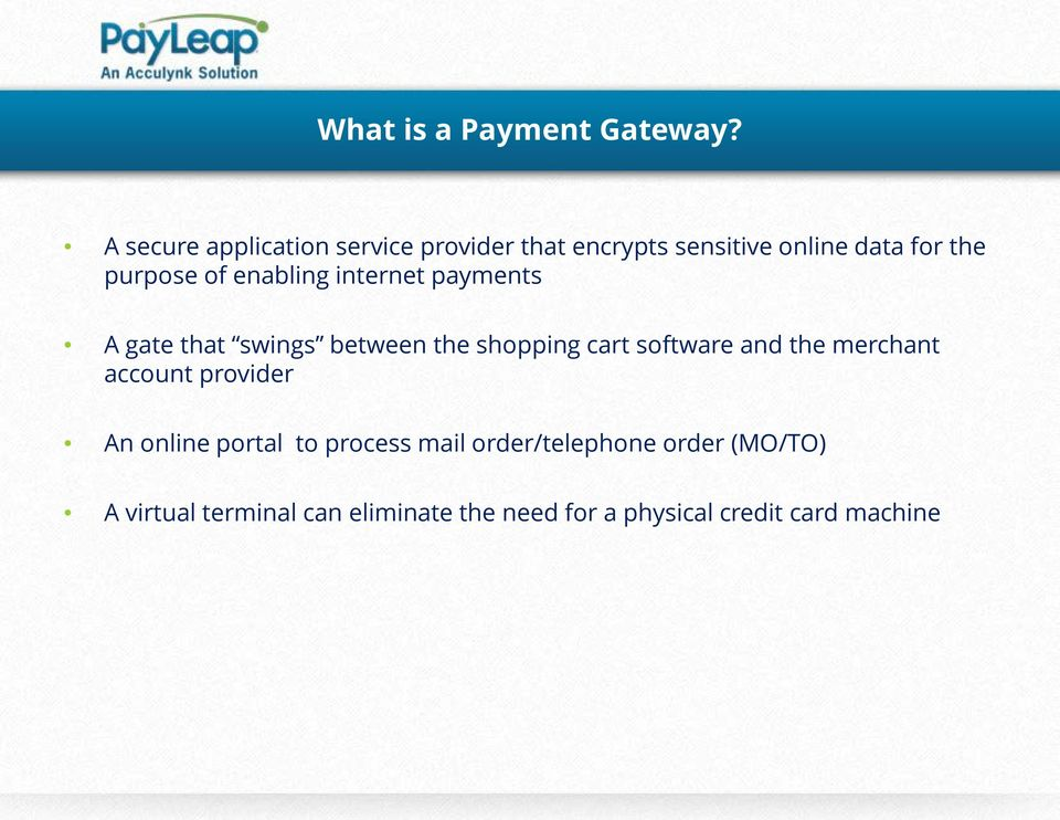 enabling internet payments A gate that swings between the shopping cart software and the