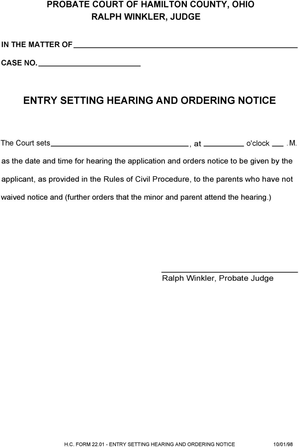 as the date and time for hearing the application and orders notice to be given by the applicant, as provided in the
