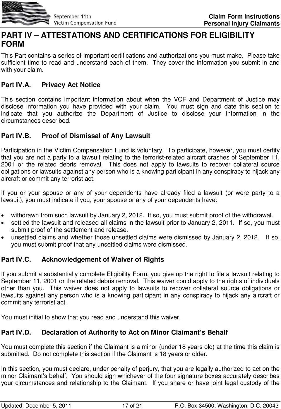 Privacy Act Notice This section contains important information about when the VCF and Department of Justice may disclose information you have provided with your claim.