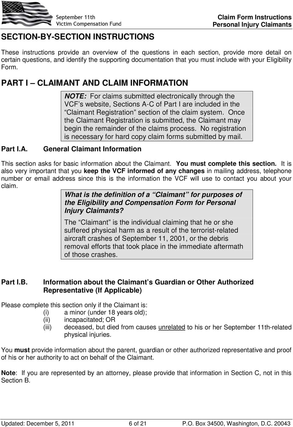 T I CLAIMANT AND CLAIM INFORMATION Part I.A. NOTE: For claims submitted electronically through the VCF s website, Sections A-C of Part I are included in the Claimant Registration section of the claim system.