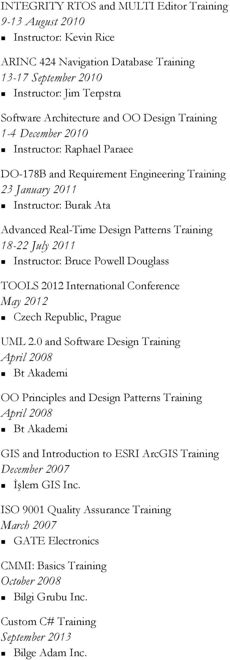 2011 Instructor: Bruce Powell Douglass TOOLS 2012 International Conference May 2012 Czech Republic, Prague UML 2.