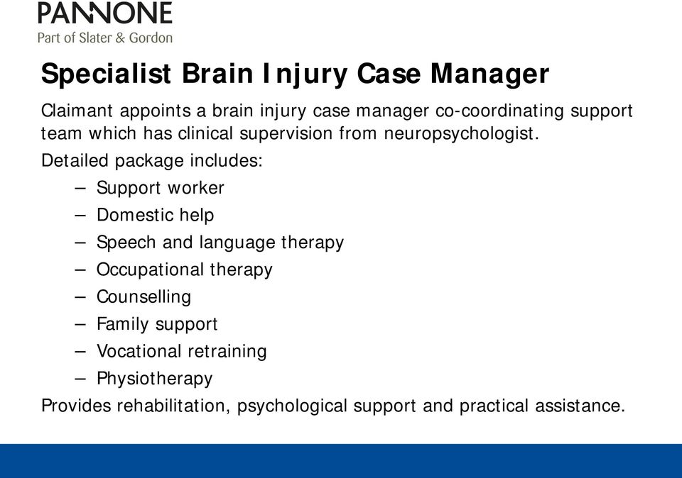 Detailed package includes: Support worker Domestic help Speech and language therapy Occupational